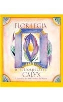 9780934971065: Florilegia: A Retrospective of Calyx, A Journal of Art and Literature by Women