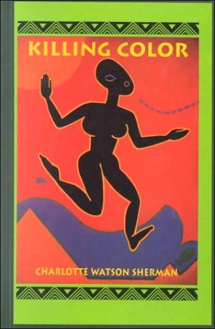 Killing Color: Sherman, Charlotte Watson