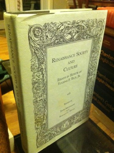 9780934977241: Renaissance Society and Culture: Essays in Honor of Eugene F. Rice, Jr.