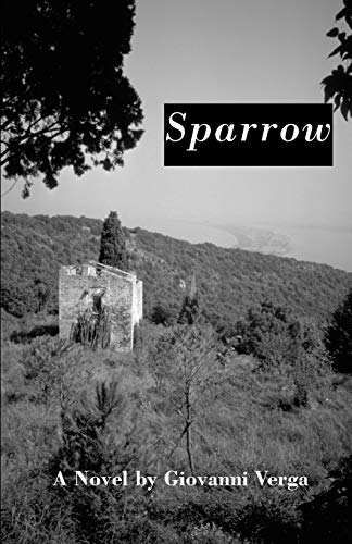 Sparrow: A Novel: Verga, Giovanni {Author} with Lucy Gordon and Frances Frenaye {Translators}