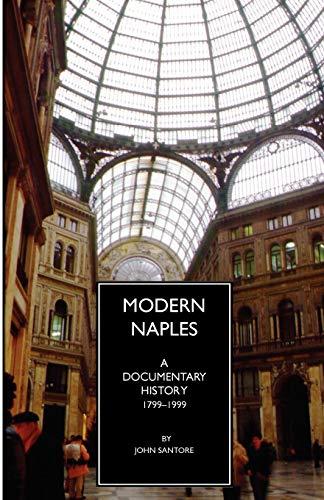 9780934977531: Modern Naples: A Documentary History, 1799-1999 (Documentary History of Naples)