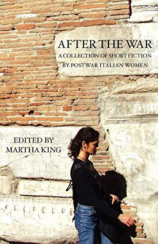 9780934977555: After the War: A Collection of Short Fiction by Postwar Italian Women
