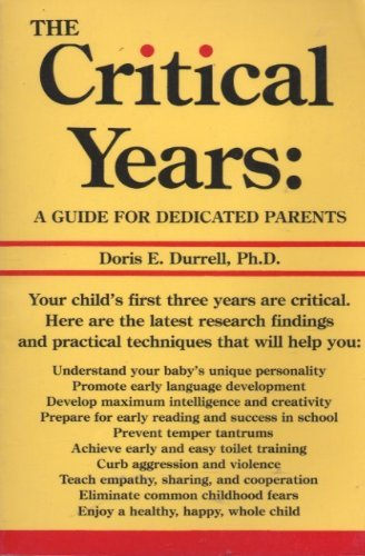 The Critical Years: A Guide for Dedicated Parents: Doris E. Durrell