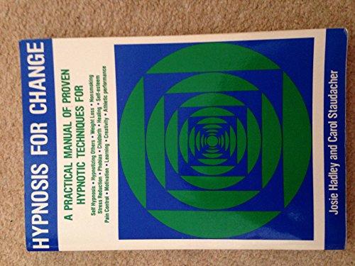 Hypnosis for Change: Hadley, Josie; Staudacher, Carol