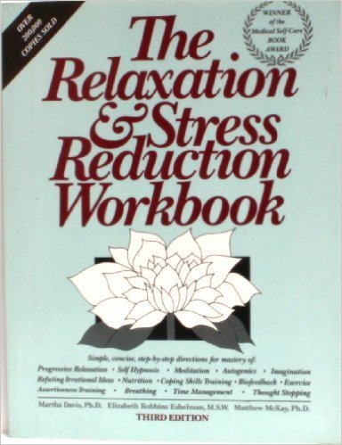 9780934986649: The Relaxation and Stress Reduction Workbook