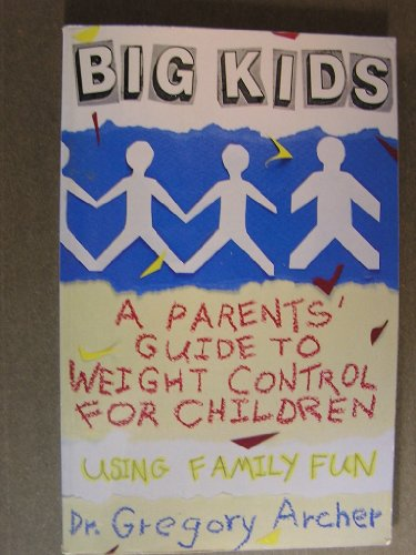 9780934986670: Big Kids: A Parents Guide to Weight Control for Children