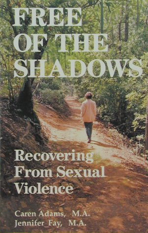9780934986700: Free of the Shadows: Recovering from Sexual Violence