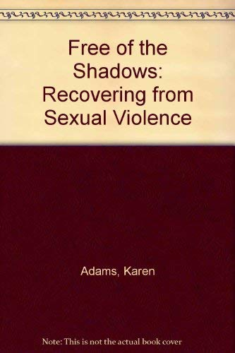 9780934986717: Free of the Shadows: Recovering from Sexual Violence