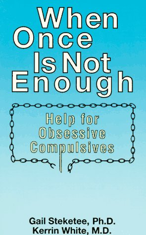 When Once Is Not Enough: Help for Obsessive-Compulsives