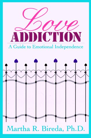 9780934986915: Love Addiction: A Guide to Emotional Independence
