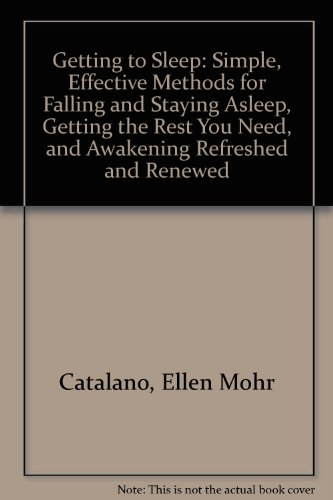 9780934986946: Getting to Sleep: Simple, Effective Methods for Falling and Staying Asleep, Getting the Rest You Need, and Awakening Refreshed and Renewed