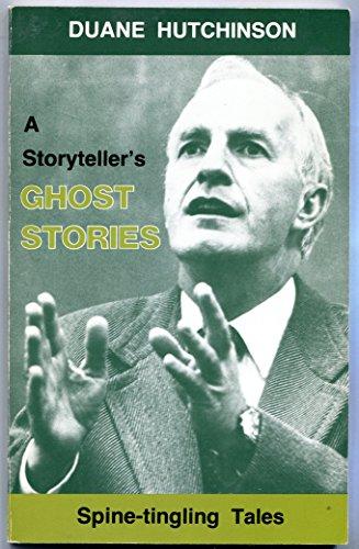 A Storyteller's Ghost Stories: Duane Hutchinson