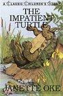 9780934998246: The Impatient Turtle (Classic Children's Story)