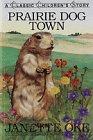 Prairie Dog Town (Classic Children's Story): Janette Oke; Illustrator-Brenda