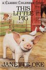 9780934998437: This Little Pig (Classic Children's Story)