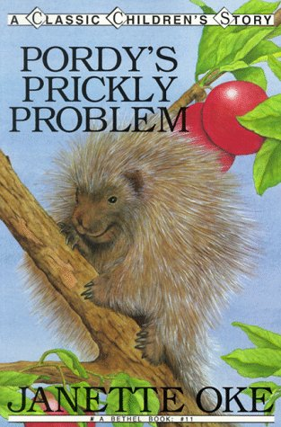 Pordy's Prickly Problem (Classic Children's Story): Janette Oke; Illustrator-Brenda