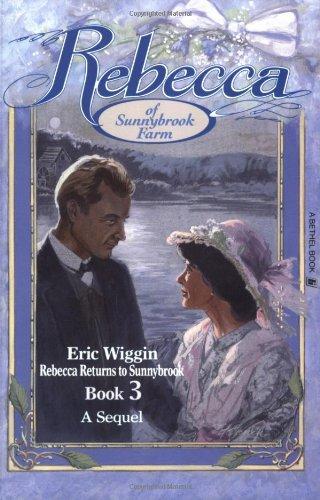 Rebecca Returns to Sunnybrook: Book 3 (9780934998536) by Eric Wiggin