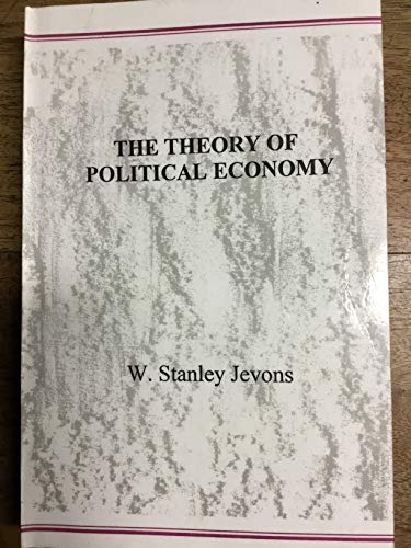 9780935005745: The Theory of Political Economy