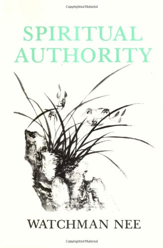 Spiritual Authority (0935008357) by Watchman Nee