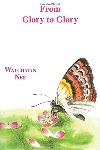 From Glory to Glory: Watchman Nee