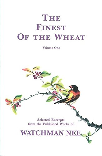 The Finest of the Wheat, Vol 1: Watchman Nee