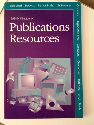 1993-94 Directory of Publications Resources: Selected Books, Software, Periodicals, Organizations, ...