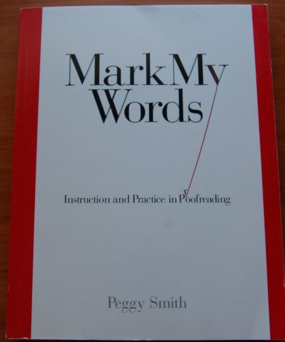 9780935012231: Mark My Words: Instruction and Practice in Proofreading