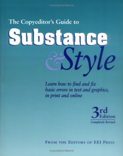 9780935012262: The Copyeditor's Guide to Substance & Style: Learn How to Find and Fix Basic Errors in Text and Graphics, in Print and Online