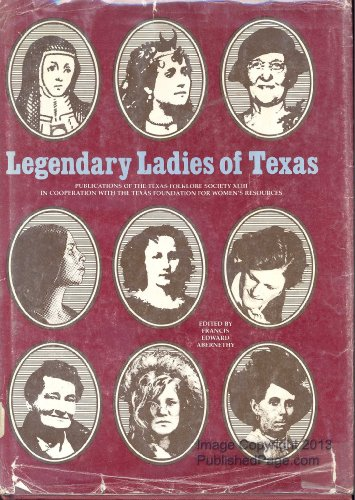 Legendary Ladies of Texas: Abernethy, Francis E.