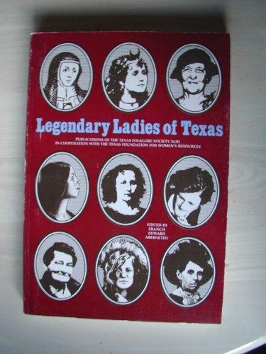 Legendary Ladies of Texas: Abernethy, Francis Edward, Editor