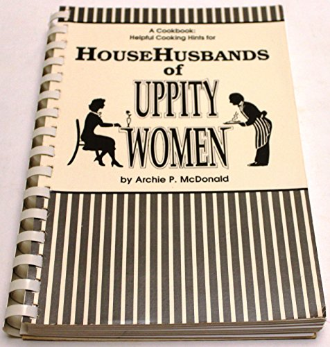 9780935014112: A Cookbook: Helpful Cooking Hints for Househusbands of Uppity Women