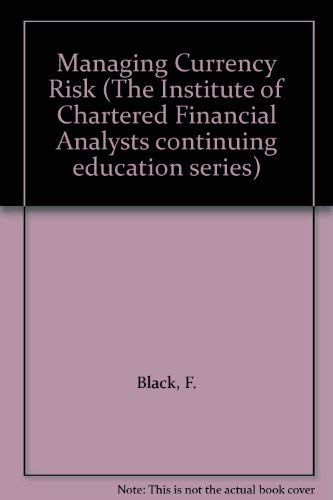 9780935015157: Managing Currency Risk (The Institute of Chartered Financial Analysts continuing education series)