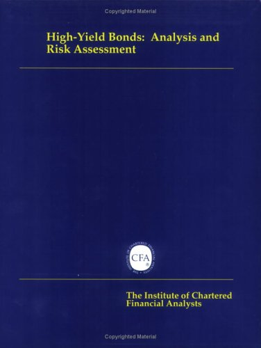 High-Yield Bonds: Analysis and Risk Assessment: Frank K. Reilly,