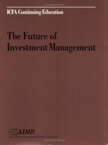 The Future of Investment Management (0935015302) by Gary P. Brinson; Charles D. Ellis; Richard M. Ennis; Alice W. Handy; Patrick O'Donnell; Michael J. Phillips; Bluford H. Putnam; William F. Quinn;...