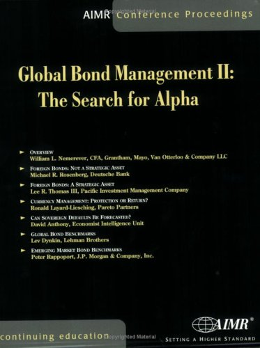 9780935015560: Global Bond Management II: Proceedings of the Aimr Seminar Bond Management: The Search for Global Alpha, November 17 - 18, 1999: The Search for Alpha