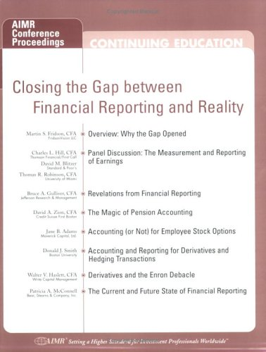 Closing the Gap between Financial Reporting and Reality (0935015892) by Thomas R. Robinson; Bruce A. Gulliver; David A. Zion; Jane B. Adams; Donald J. Smith; Walter V. Haslett; Patricia A. McConnell; Martin S. Fridson;...