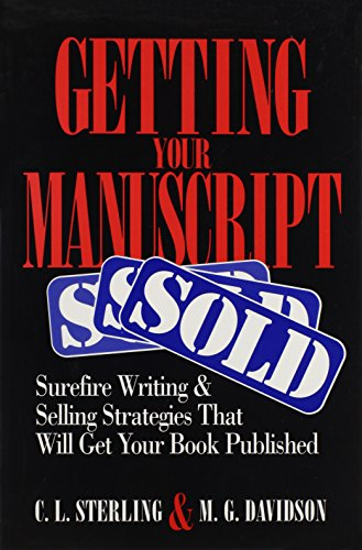 9780935016093: Getting Your Manuscript Sold: Surefire Writing and Selling Strategies That Will Get Your Book Published