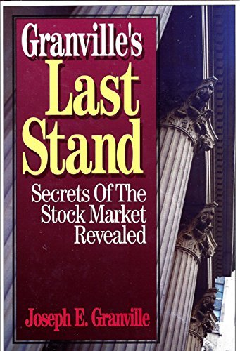Granville's Last Stand: Secrets of the Stock Market Revealed (0935016120) by Joseph E. Granville
