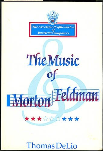 9780935016161: Music of Morton Feldman (Excelsior Profile Series of American Composers)