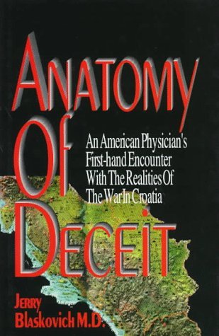 9780935016246: Anatomy Of Deceit- An American Physician's First-Hand Encounter With The Realities Of The War In Croatia
