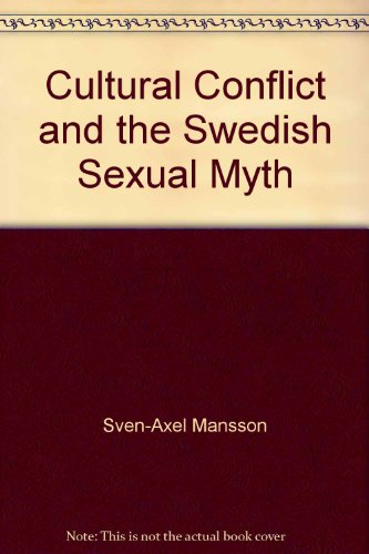 9780935016529: Cultural Conflict and the Swedish Sexual Myth