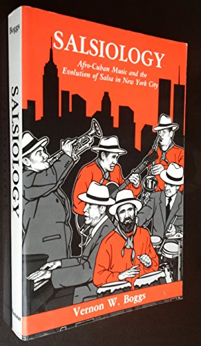 9780935016635: Salsiology: Afro-Cuban Music and the Evolution of Salsa in N.Y. City