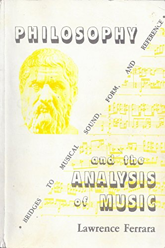 9780935016666: Philosophy and the Analysis of Music: Bridges to Musical Sound, Form and Reference