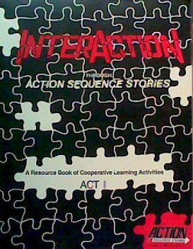 9780935017311: Interaction Through Action Sequence Stories: A Resource Book of Cooperative Learning Activities (ACT 1)