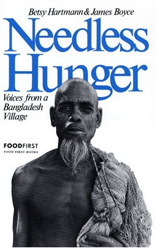 Needless Hunger: Voices from Bangladesh Village: Betsy Hartmann, James