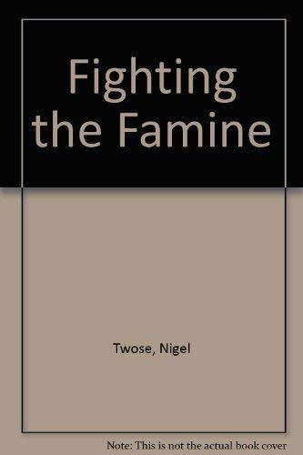 Fighting the Famine: Twose, Nigel