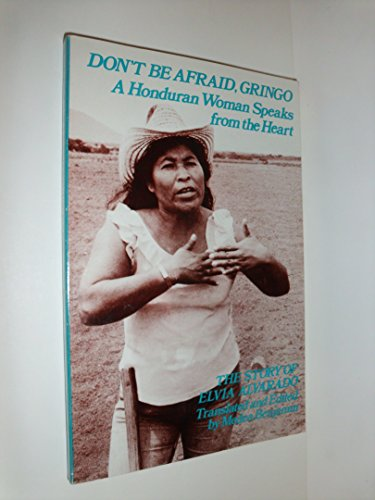9780935028249: Don't Be Afraid, Gringo: A Honduran Woman Speaks From the Heart: The Story of Elvia Alvarado