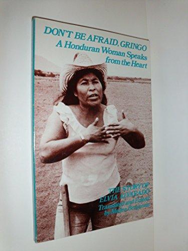 9780935028249: Don't Be Afraid, Gringo: A Honduran Woman Speaks From the Heart: The Story of Elvia Alvarado
