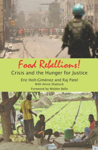Food Rebellions : Crisis and the Hunger: Holt-Gimenez, Eric
