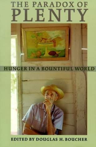 9780935028713: The Paradox of Plenty: Hunger in a Bountiful World